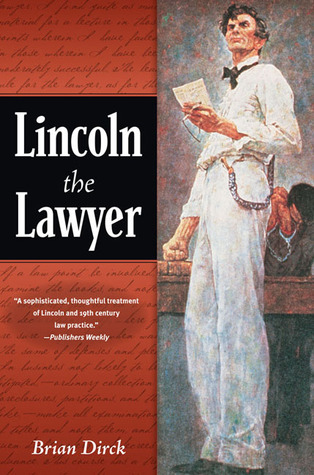 Lincoln the Lawyer by Brian Dirck