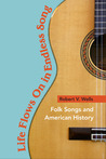 Life Flows On in Endless Song: Folk Songs and American History