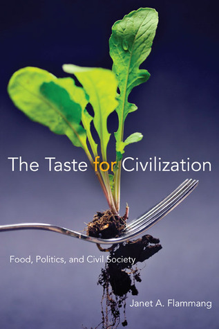 The Taste for Civilization: Food, Politics, and Civil Society