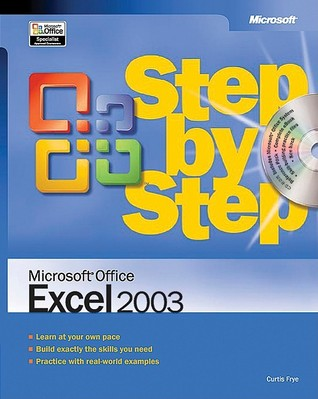 Microsoft® Office Excel® 2003 Step by Step by Curtis D. Frye