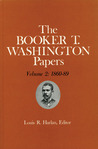 The Booker T. Washington Papers, Volume 2: 1860-89