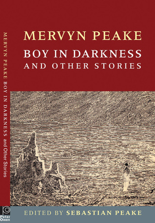 Boy in Darkness and Other Stories by Mervyn Peake