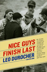 Nice Guys Finish Last by Leo Durocher
