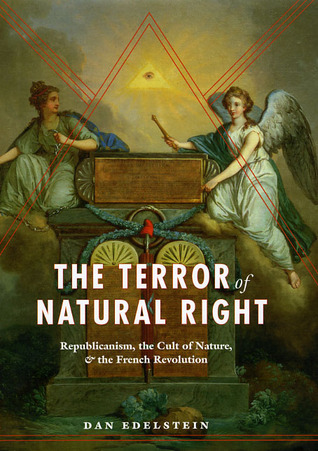 The Terror of Natural Right by Dan Edelstein