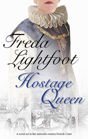 The Hostage Queen by Freda Lightfoot
