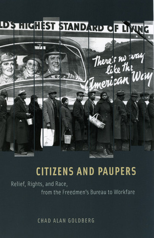 Citizens and Paupers by Chad Alan Goldberg