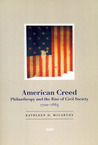 American Creed: Philanthropy and the Rise of Civil Society, 1700-1865