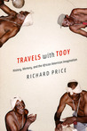 Travels with Tooy: History, Memory, and the African American Imagination