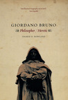 Giordano Bruno: Philosopher / Heretic
