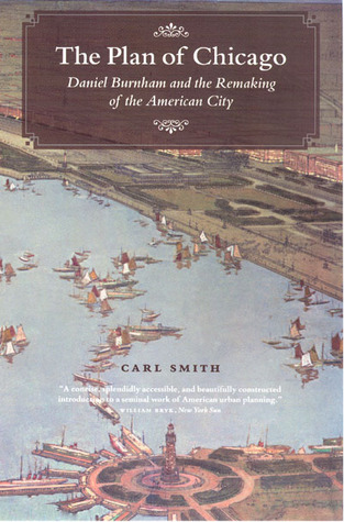 The Plan of Chicago by Carl Smith
