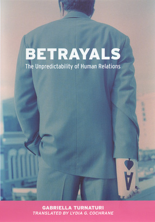 Betrayals: The Unpredictability of Human Relations