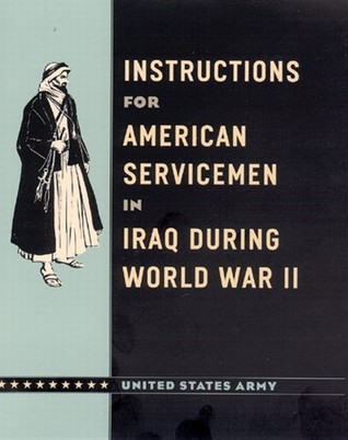 Instructions for American Servicemen in Iraq during World War II by U.S. Army