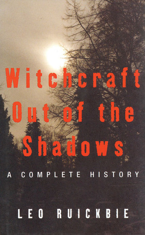 Witchcraft Out of the Shadows by Leo Ruickbie
