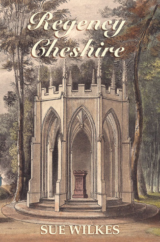 Regency Cheshire by Sue Wilkes