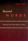 Beyond Words: Discourse and Critical Agency in Africa