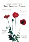 More Papers from the Potting Shed: A New Collection of Gardening Curiosities