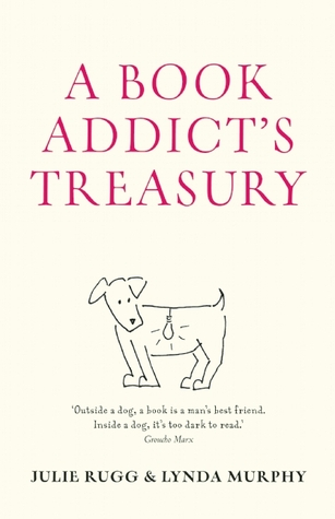 A Book Addict's Treasury by Julie Rugg