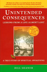 Unintended Consequences: Lessons from a Life Almost Lost