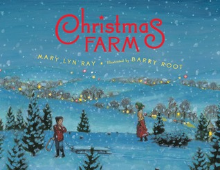 Christmas Farm by Mary Lyn Ray