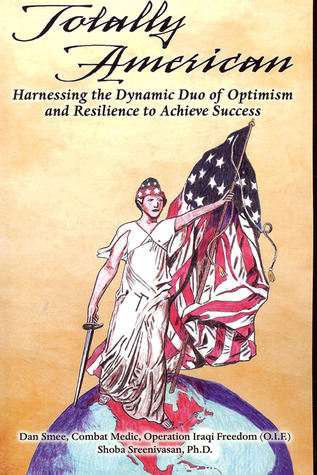 Totally American: Harnessing the Dynamic Duo of Optimism and Resilience to Achieve Success