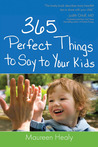 365 Perfect Things to Say to Your Kids