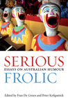 Serious Frolic: Essays on Australian Humour