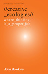 Creative Ecologies: Where Thinking Is a Proper Job