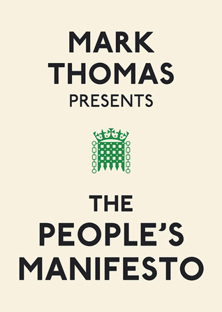 The People's Manifesto by Mark     Thomas