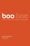 Boo Hoo: $135 Million, 18 Months. . . A Dot.Com Story from Concept to Catastrophe
