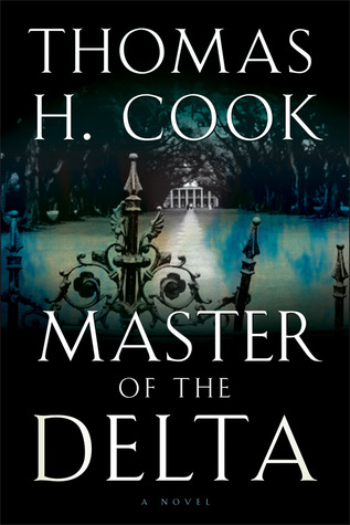 Master of the Delta by Thomas H. Cook