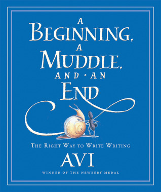 A Beginning, a Muddle, and an End by Avi