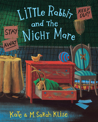 Little Rabbit and the Night Mare by Kate Klise