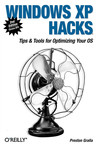Windows XP Hacks: Tips & Tools for Organizing Your OS