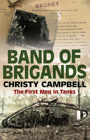 Band of Brigands: The First Men in Tanks