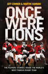 Once Were Lions: the Real Stories Behind the British and Irish Li