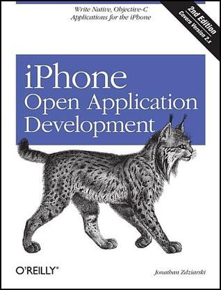 iPhone Open Application Development: Write Native Applications Using the Open Source Tool Chain