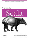 Programming Scala: Scalability = Functional Programming + Objects