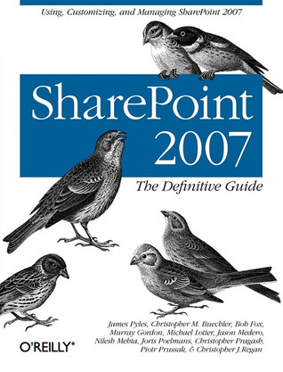 SharePoint 2007: The Definitive Guide: The Definitive Guide