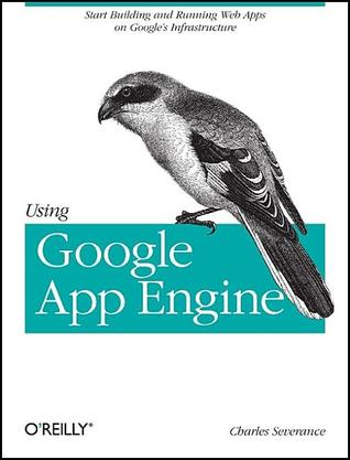 Using Google App Engine by Charles Severance
