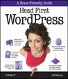 Head First WordPress: A Brain-Friendly Guide to Creating Your Own Custom WordPress Blog