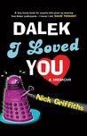 Dalek I Loved You