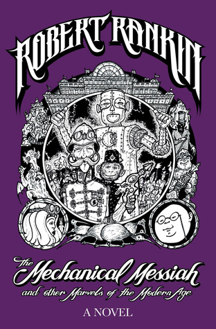 The Mechanical Messiah and Other Marvels of the Modern Age by Robert Rankin