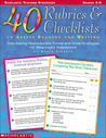 40 Rubrics & Checklists to Assess Reading and Writing: Time-Saving Reproducible Forms and Great Strategies for Meaningful Assessment