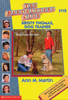 Kristy Thomas, Dog Trainer (The Baby-Sitters Club, #118)