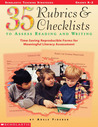 35 Rubrics & Checklists to Assess Reading and Writing: Time-Saving Reproducible Forms for Meaningful Literacy Assessment