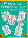 Practical Assessments for Literature-Based Reading Classrooms: For Literature-Based Reading Classrooms