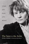 The Saint and the Artist: A Study of the Fiction of Iris Murdoch
