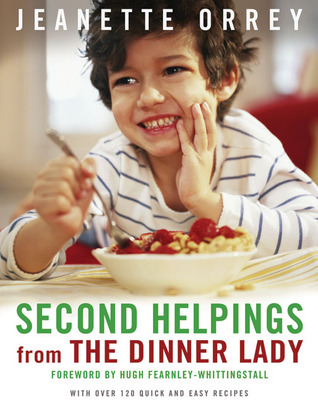 Second Helpings: Fresh Ways To Feed Your Family