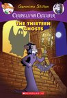 The Thirteen Ghosts by Geronimo Stilton
