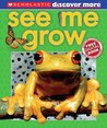 See Me Grow (Scholastic Discover More)